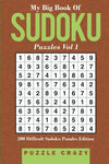 My Big Book Of Soduku Puzzles Vol 1: 200 Difficult Sudoku Puzzles Edition