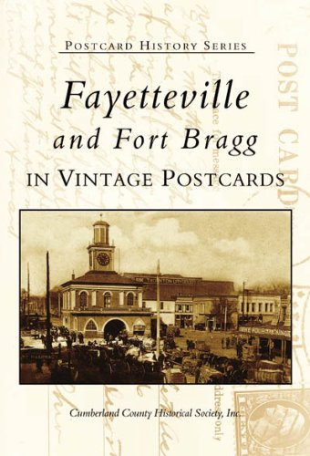 Fayetteville And Fort Bragg: In Vintage Postcards  (Nc)  (Postcard History Series)