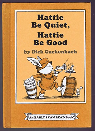 Hattie Be Quiet, Hattie Be Good (Early I Can Read Book)
