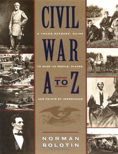 Civil War A To Z: A Young Person'S Guide To Over 100 People, Places, And Points Of Importance