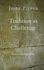 Tradition As Challenge: Essays And Speeches