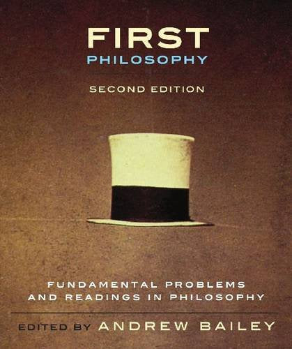 First Philosophy - Second Edition: Fundamental Problems And Readings In Philosophy