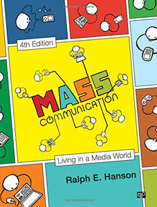 Mass Communication: Living In A Media World (Media And Public Opinion), 4Th Edition