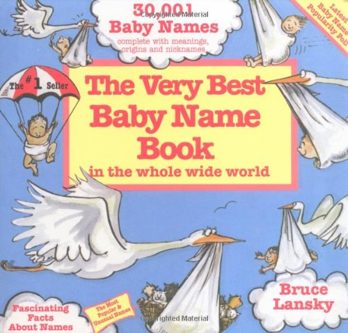Very Best Baby Name Book In The Whole Wide World: Revised Edition