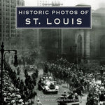 Historic Photos Of St. Louis