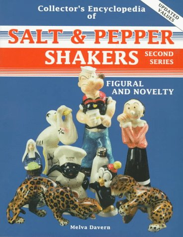 Collector'S Encyclopedia Of Salt And Pepper Shakers: Second Series (Figural And Novelty 2Nd Series)