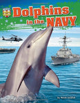 Dolphins In The Navy (America'S Animal Soldiers)