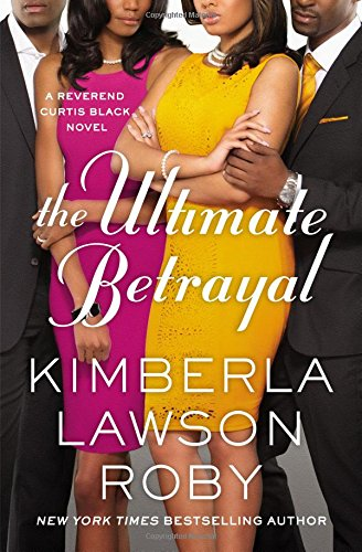 The Ultimate Betrayal (A Reverend Curtis Black Novel)