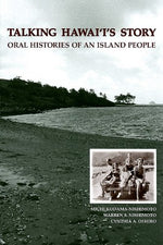 Talking Hawaii'S Story: Oral Histories Of An Island People (Biography Monographs)