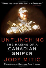 Unflinching: The Making Of A Canadian Sniper