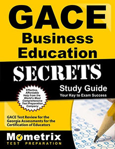 Gace Business Education Secrets Study Guide: Gace Test Review For The Georgia Assessments For The Certification Of Educators