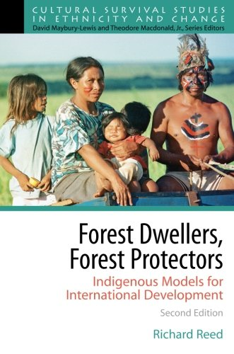 Forest Dwellers, Forest Protectors: Indigenous Models For International Development