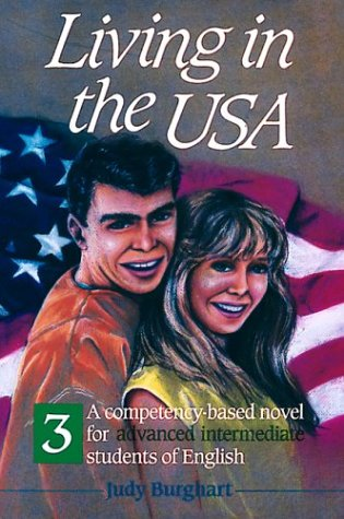 Living In The Usa, 3: A Competency-Based Novel For Advanced Intermediate Students Of English