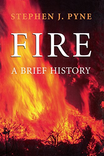 Fire: A Brief History (Weyerhaeuser Environmental Books)