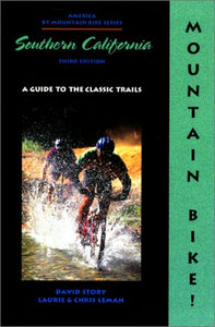 Mountain Bike! Southern California, 3Rd: A Guide To The Classic Trails