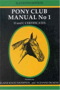 New Zealand Pony Club Manual: D And C Certificates (No. 1)
