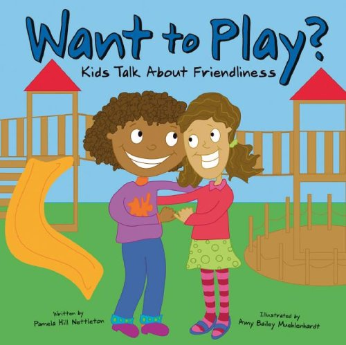 Want To Play?: Kids Talk About Friendliness