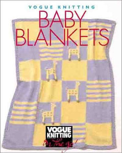 Vogue Knitting On The Go: Baby Blankets