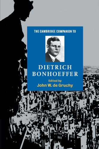 The Cambridge Companion To Dietrich Bonhoeffer (Cambridge Companions To Religion)