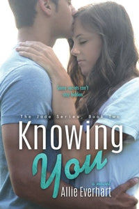 Knowing You (The Jade Series #2): The Jade Series #2 (Volume 2)