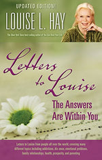 Letters To Louise: The Answers Are Within You (Updated Edition)