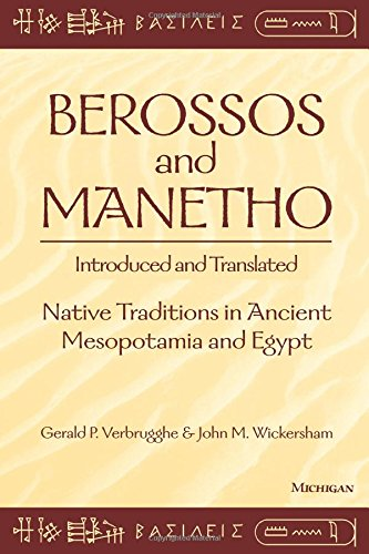 Berossos And Manetho, Introduced And Translated: Native Traditions In Ancient Mesopotamia And Egypt