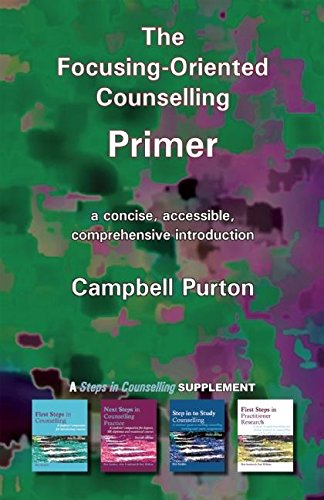 The Focusing-Oriented Counselling Primer (A Steps In Counselling Supplement)