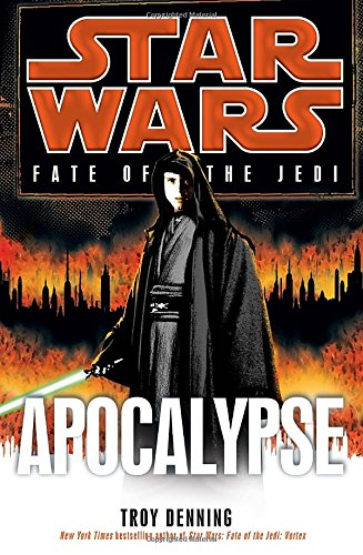 Apocalypse (Star Wars: Fate Of The Jedi) (Star Wars: Fate Of The Jedi - Legends)