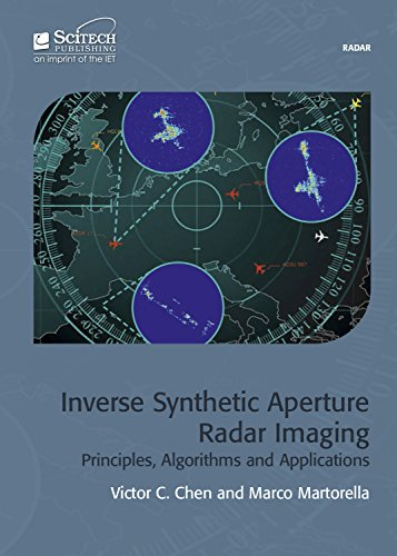 Inverse Synthetic Aperture Radar Imaging: Principles, Algorithms, And Applications (Electromagnetics And Radar)
