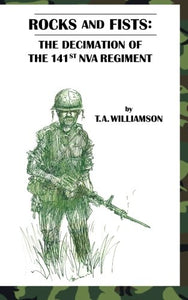 Rocks And Fists:: Decimating The 141St Nva Regiment