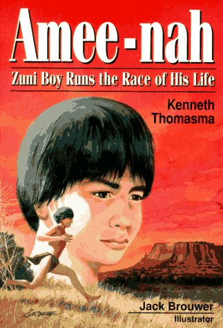 Amee-Nah: Zuni Boy Runs The Race Of His Life (Amazing Indian Children)