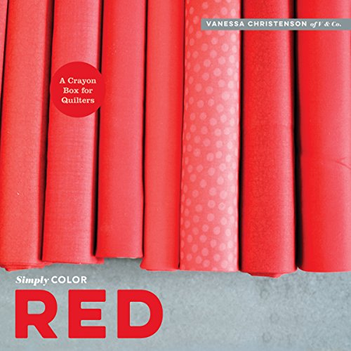 Simply Color Red: A Crayon Box For Quilters