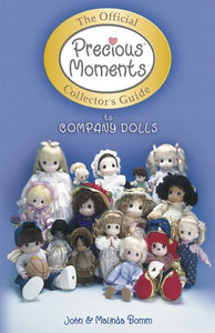 The Official Precious Moments Collector'S Guide To Company Dolls (Collector' Guide To Precious Moments Company Dolls)