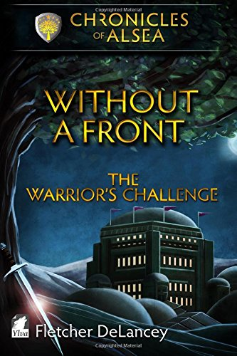Without A Front - The Warrior'S Challenge (Chronicles Of Alsea) (Volume 3)