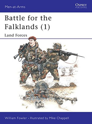 Battle For The Falklands (1) : Land Forces (Men-At-Arms Series, 133)