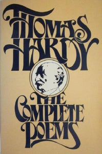 Complete Poems Of Thomas Hardy