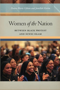 Women Of The Nation: Between Black Protest And Sunni Islam