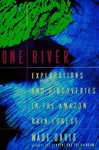 One River: Explorations And Discoveries In The Amazon Rain Forest