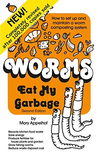 Worms Eat My Garbage: How To Set Up And Maintain A Worm Composting System, 2Nd Edition