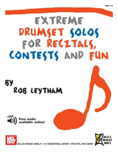 Extreme Drumset Solos For Recitals, Contests And Fun