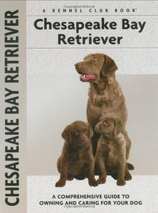 Chesapeake Bay Retriever (Comprehensive Owner'S Guide)