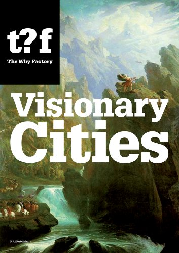 Visionary Cities: 12 Reasons For Claiming The Future Of Our Cities (Future Cities)