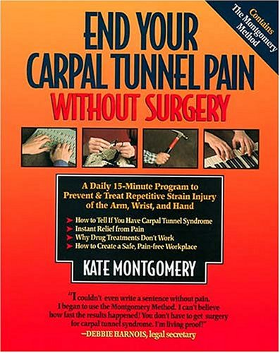 End Your Carpal Tunnel Pain Without Surgery: A Daily Program To Prevent And Treat Carpal Tunnel Syndrome