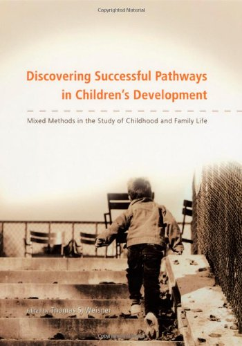 Discovering Successful Pathways In Children'S Development: Mixed Methods In The Study Of Childhood And Family Life (The John D. And Catherine T. Macarthur Foundation Series On Mental Health And De)