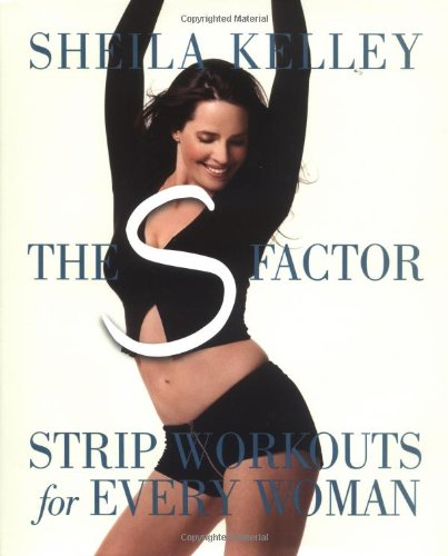 The S Factor: Strip Workouts For Every Woman