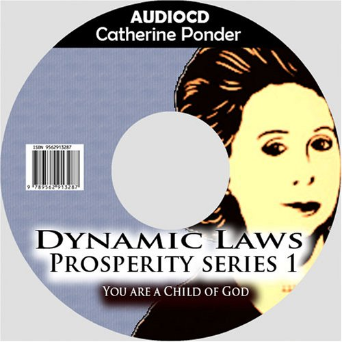 Catherine Ponder:The Dynamic Laws Of Prosperity Series : You Are A Child Of God