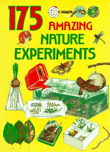 175 Amazing Nature Experiments