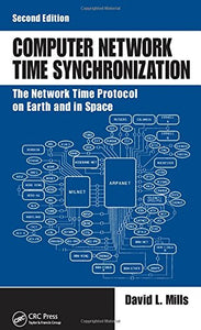 Computer Network Time Synchronization: The Network Time Protocol On Earth And In Space, Second Edition