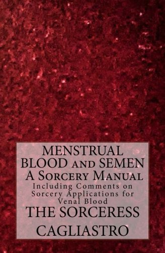 Menstrual Blood And Semen, A Sorcery Manual