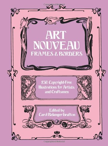 Art Nouveau Frames And Borders (Dover Pictorial Archive)